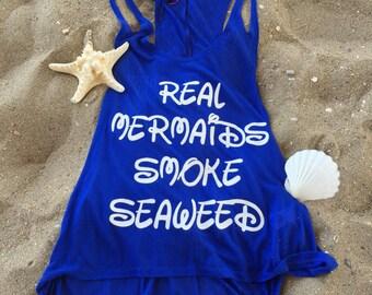 Mermaid Tank , Real Mermaids smoke Seaweed Tee