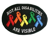 Not All Disabilities are Visible Rainbow Awareness Ribbon Patch