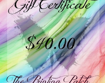 40 Dollar Gift Certificate to the Printing Patch