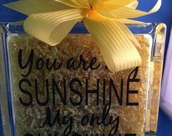 """Glass block with """"You are my Sunshine """""""