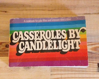 Cookbook Casseroles By Candlelight Romance Romantic Dinners For Gala Fetes Intimate Tete a Tetes Rainbow Colors Candlelight lcww