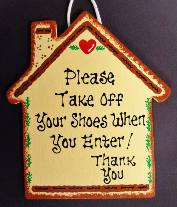 almond house sign take off your shoes when you enter plaque. Black Bedroom Furniture Sets. Home Design Ideas
