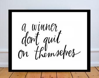 a winner don't quit on themselves // Beyonce // lemonade // print
