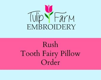 Tooth Fairy Pillow Rush Listing - Rush Tooth Fairy Pillow Order- Rush Listing