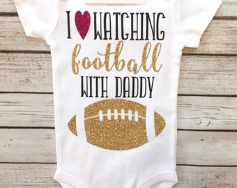 Baby Girl Clothes, I Love Watching Football With My Daddy Bodysuit, Girls Football Bodysuit, Daddy Bodysuits, Football Shirts