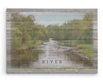 Life is Better on the River Canvas Sign, River House Decor, River Wall Art, River Decor, River Wall Decor, Cottage and Cabin Decor