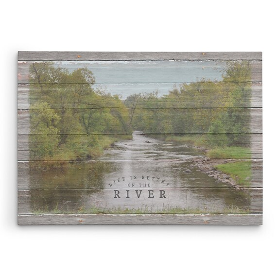 Life is Better on the River Canvas Sign River House Decor