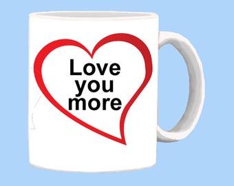 Love You More Coffee Mug