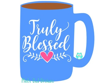Truly Blessed SVG - I'm Blessed Cut File - So Blessed - Grateful Heart - Cricut - Silhouette - Instant Download