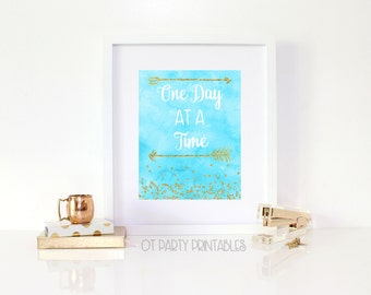 INSTANT DOWNLOAD - One Day at a Time Wall Print - Digital Wall Print - You Print - Positive Message Wall Art - Motivation Wall Art