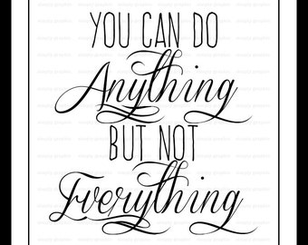 You Can Do Anything But Not Everything, Printable Art, Quote Poster, Inspirational Art Print, Motivational Print, Home Decor f234