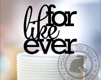 For Like Ever Wedding Cake Topper - For Like Ever Cake Topper - Wedding Cake Topper - Anniversary Cake Topper - 12-225