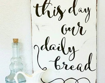 Daily Bread Wood Sign {customizable}