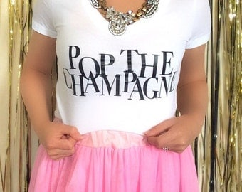 P29 Pop the Champagne Tee, Pop the Champagne Shirt, Champagne Tee, Champagne Shirt, Holiday Tee, New Year's Eve Tee, New Years Tee, NYE