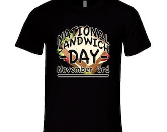 National Sandwich Day Fun November 3rd Celebration T Shirt