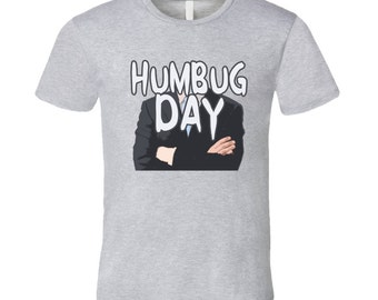 Humbug Day Funny Celebration T Shirt