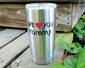 "Yeti with ""We Love You Mommy"" Yeti Label, Yeti Tumbler Decal For Women, Yeti Vinyl Decal, Yeti Tumbler Personalized, Yeti Vinyl, Yeti Wrap"