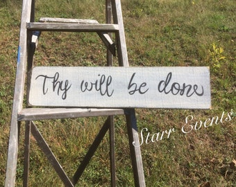 Thy will be done sign. Primitive signs. Distressed signs. Rustic decor. Rustic signs. Primitive decor. Christian signs. Christian sayings.
