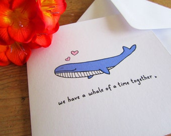 We have a whale of a time together - illustrated Valentine's day card with happy whale