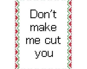 Don't Make Me Cut You PDF PATTERN only