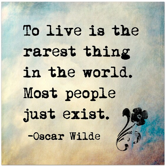 to live is the rarest thing in the world oscar wilde