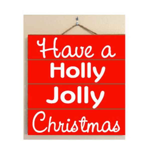 Have A Holly Jolly Christmas Custom Wood Sign