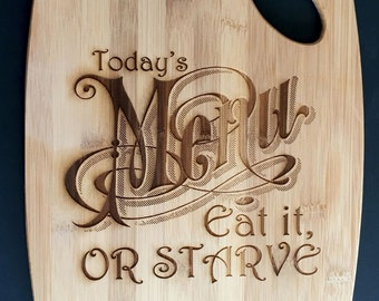Today's Menu, Eat it or Starve Engraved Bamboo Cutting Board