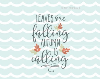 Fall SVG Leaves Are Falling SVG Vector File. Cricut Explore and more. Cut or Printable. Autumn Is Calling Fall Leaves Fall Thanksgiving SVG