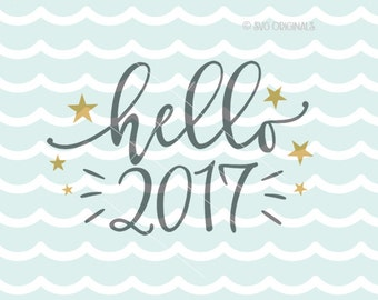 Happy New Year 2017 SVG Hello 2017 SVG Vector File. Happy New Year Cricut Explore and more! New Year Party New Year's Eve Hello 2017 SVG