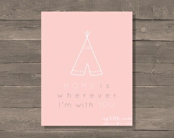 Home Is Wherever I'm With You Print, Teepee, Nursery Art, Baby Girl, Cowboys and Indians, Tribal