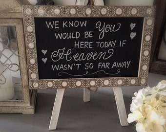 Wedding Chalkboard Sign- Heaven wasn't so far away