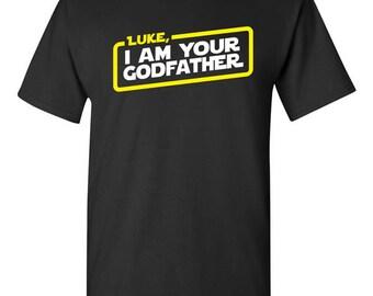 Personalized Name, I Am Your Godfather T-shirt Tshirt Tee Shirt New Baby gift Star War Parody present Christening Baptism Catholic Custom