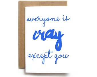 Everyone is Cray Card | Funny Card for Coworker | Hilarious Card for Best Friend | Card for Friend | Funny Friend Card | Crazy Card