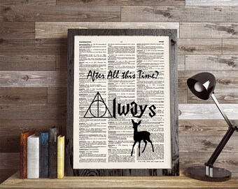 Harry Potter Print, After All This Time Always,  Albus Dumbledore Quote, Severus Snape, Harry Potter Art, Deathly Hallows, Harry Potter, 441