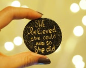 She believed she could and so she did magnet - Handmade Fridge magnets -Refrigerator magnets - Gifts for her -Handmade bridesmaid gifts
