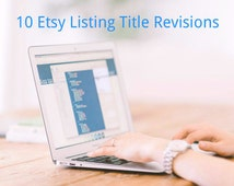 10 Listing Title Revisions Etsy Writing Help ~ Etsy Titles ~ SEO Keywords ~ Etsy Tags ~ Etsy Help ~ Etsy Title Help ~ Free Etsy SEO Guide