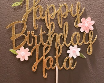 Happy Birthday Cake Topper/ gold glitter cake topper with flowers / birthday/ pink and gold / garden party