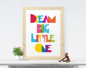 Dream Big Little One, Boy's Wall Art, Nursery Print, nursery art, Kid Room art, Nursery Poster, Printable Nursery Art, Nursery Wall Art