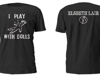 I Play with Dolls Black T-shirt