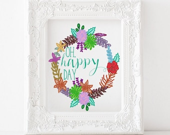Oh happy day print, oh happy day printable, quote art, inspirational wall art, floral print, floral printable,