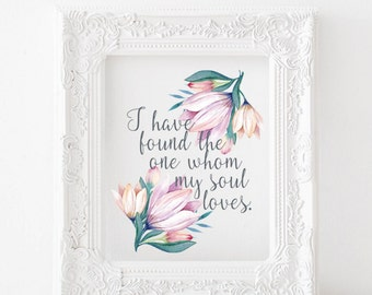 I have found the one whom my soul loves Print, I have found the one Printable, Song of Solomon Print Song of Solomon printable scripture art
