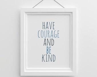 Have Courage And Be Kind Print, Nursery Quote, Navy Nursery Print, Blue Nursery Art, Kids Room Decor, Little Boy Quotes, Nursery Wall Art