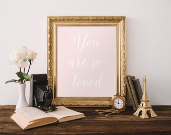 You are so loved Printable Wall Art Nursery Print GIrl Nursery Wall Art Pink Wall Art Baby Nursery Decor Calligraphy Quote 8x10