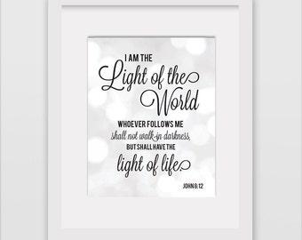 John 8:12 I am the Light of the World Print 8x10