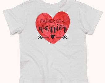 Father of a Warrior, Heart of a Warrior, CHD,  heart warrior shirt, chd shirt xz