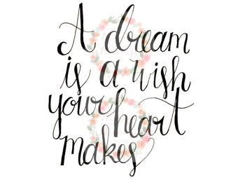 A Dream is a Wish Your Heart Makes, 8x10 Printable, Instant Download
