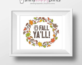 It's Fall Ya'll Digital Print, Thanksgiving Print Decor, Fall Wreath DIY Thanksgiving Printable Art, Shiny Happy Prints