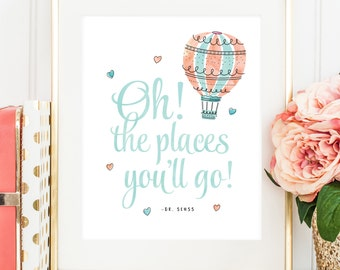 Oh the Places You'll Go Printable, Dr Seuss Quote, Hot Air Balloon Print, Dr. Seuss Print, Nursery Print, Coral and Mint Art