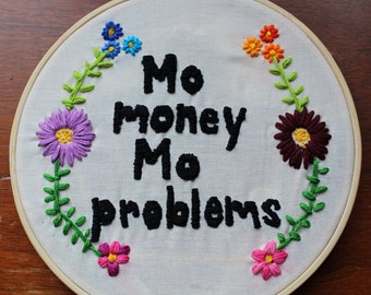 Rap Lyric Embroidery -- Mo Money Mo Problems