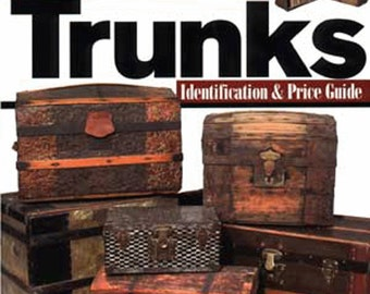 Antique Trunks - Identification and Price Guide